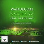 Audio: Wande Coal Feat Burna Boy – Amorawa