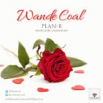 Wande Coal releases 'Plan B' for Vals Day