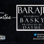 NEW MUSIC: TASTEE FT. BASKY – BARAJE
