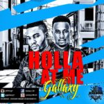 "Ghanaian music group, Gallaxy set to disturb Africa with new song ""Holla At Me"""