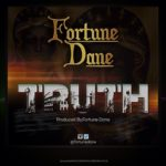 'TRUTH' by Music Producer, Fortune Dane Drops On 4th August,2014