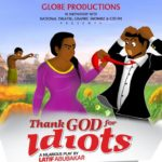 "Must see: ""Thank God for Idiot"" drama play to be premiered"