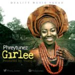 New Music: Phreytunez – Girlee [prod. by Young D]