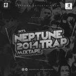 DJ NEPTUNE PRESENTS 2014 TRAP MIX-TAPE