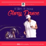 PTG Music Group Presents: Glory Dance by K Slim Feat. Boxa