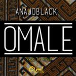 New Music: Anajo Black – Omale