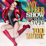 Amy Weber Ft. Too Short – Show Me Your Love