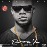 New Music: Ransome – Put It On You