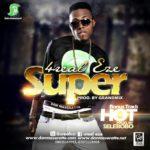 Official Video + Audio: 4Real Eze – Super