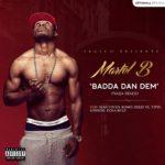 Martel b features Tipsy, Dola Billz, Dizzy VC and more on 'Badda Dan Dem (Naija remix)