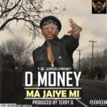D-Money – Ma Jaiye Mi