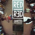 RedRed launches new song and video, Ghetto, ft. Sarkodie