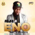 Hot new single: Blaka Gh ft. Kesse – ENO