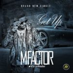 Ghana-based Nigerian rapper Mfactor releases 'Get Up'