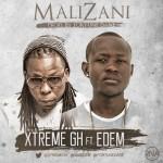 "Blogger Turned Musician; Xtreme Debuts ""Mali Zani"" Featuring Edem"
