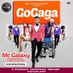 New Music: MC Galaxy – Go Gaga ft. Cynthia Morgan X DJ Jimmy Jatt