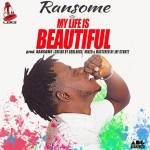 New Music: Ransome – My Life Is Beautiful