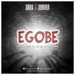 "DARK SUBURB drops new single, call it ""Egobe"""
