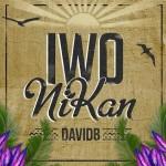 R&B sensation DavidB unveils new single 'Iwo Nikan'