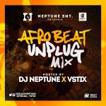 #AfrobeatUnplugMix Vol 1 Hosted By DJ Neptune x Vstix