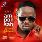 Wisdom in display: OFORI AMPONSAH's official comeback album is out, calls it 'Songs of Solomon'