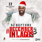 DJ NEPTUNE presents #DecemberInLagos Mix-Tape Vol 3