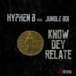 "HYPHEN B drops new tune, calls it ""Know Dey Relate"""