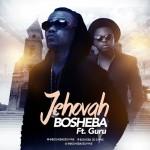 BOSHEBA d' SHYNE drops 'Jehovah' on his birthday…features Guru
