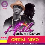 Music Video: Shaker – Hello feat. Sarkodie