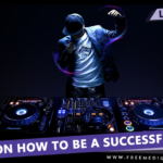 How To Be A Successful DJ (Disk Jockey) – Editorial