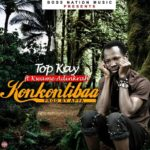 TOP KAY's  #Konkontibaa is a must listen to
