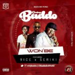 Listen: Dj Baddo ft 9ice & Seriki – WON'BE