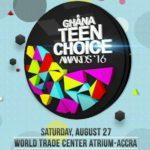 Ghana Teen Choice Awards 2016 is on the 27th of August, '16