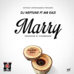 DJ Neptune feat. Mr Eazi – MARRY
