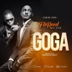 FaReed goes 'GOGA' with Edem in this new grinding anthem
