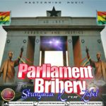 PARLIAMENT BRIBERY: Strongman K goes for the head corrupt parliamentarians in latest song