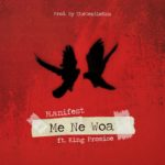 M.ANIFESTation of a KINGly PROMISE in 'Me Ne Woa'