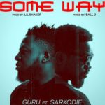 When the GURUs take over your eardrums, it's always 'SOMEWAY'…as NKZ disciple features Sarkodie