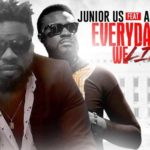 Video: EVERY DAY WE LITE by Junior Us featuring Ahkan of Ruff-N-Smooth fame