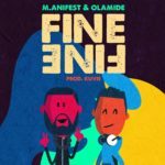 "The M.ANIFEST-ation of a ""FINE FINE"" collaboration with OLAMIDE…a must see banger!"