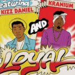 Kizz Daniel & Kranium seems to be very 'LOYAL' to Major Lazer…in this brand new music video
