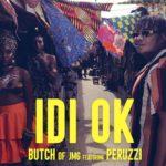IDI OK – BUTCH ft PERUZZI