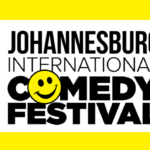 March 2019: Johannesburg International Comedy Festival comes back with its third edition