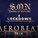 DJ Neptune – Sounds Of Neptune [ Afrobeat Lock Down Mix ]