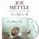 Listen Up: Joe Mettle Releases Another Spirit-Filled Song ' Ye Obua Mi '(My Help)