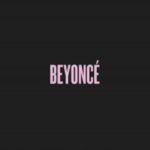 BEYONCE by Beyonce…features husband & daughter