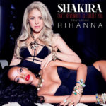 "Rihanna & Shakira unveil artwork ""Can't Remember To Forget You"""