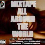 [New] Mixtape All Around The World Vol. 3 by DJ Huarache