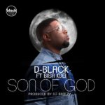 D-Black releases 'Son Of God' featuring Bisa Kdei