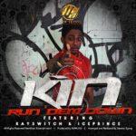 Kin – Run Dem Down ft. K Switch & Ice Prince (Prod. By Sammy Gyang)